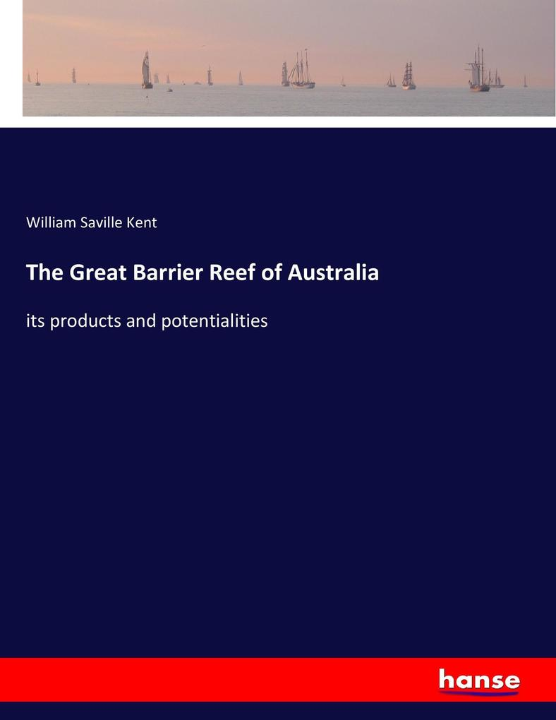 The Great Barrier Reef of Australia its products and potentialities