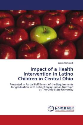 Impact of a Health Intervention in Latino Children in Central Ohio - Presented in Partial Fulfillment of the Requirements for graduation with distinction in Human Nutrition at The Ohio State University