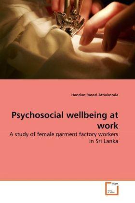 Psychosocial wellbeing at work - A study of female garment factory workers in Sri Lanka - Athukorala, Handun Rasari
