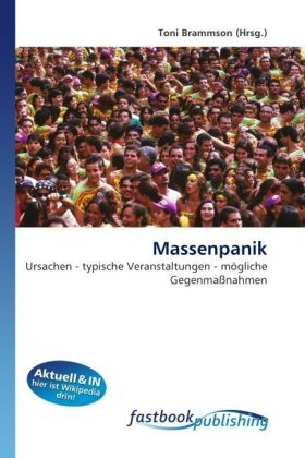 Massenpanik - Ursachen - typische Veranstaltungen - mögliche Gegenmaßnahmen - Brammson, Toni