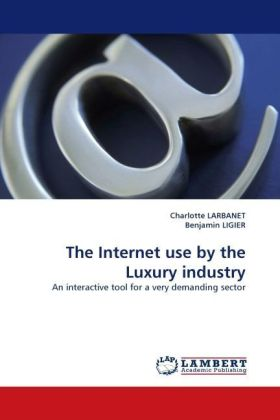 The Internet use by the Luxury industry - An interactive tool for a very demanding sector - Larbanet, Charlotte / Ligier, Benjamin