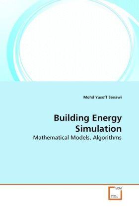 Building Energy Simulation - Mathematical Models, Algorithms - Senawi, Mohd Yusoff