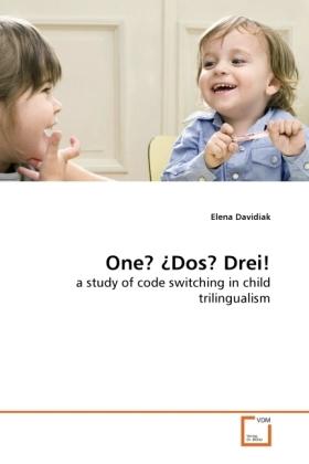 One? Dos? Drei! - a study of code switching in child trilingualism - Davidiak, Elena