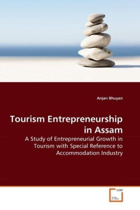 Tourism Entrepreneurship in Assam - A Study of Entrepreneurial Growth in Tourism with Special Reference to Accommodation Industry - Bhuyan, Anjan