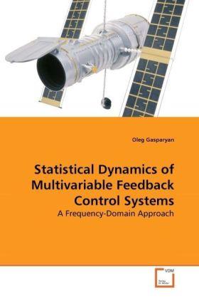 Statistical Dynamics of Multivariable Feedback Control Systems - A Frequency-Domain Approach - Gasparyan, Oleg