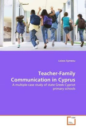 Teacher-Family Communication in Cyprus - A multiple-case study of state Greek-Cypriot primary schools - Symeou, Loizos