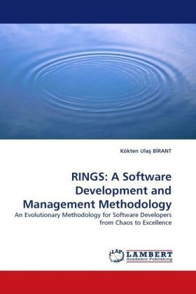 RINGS: A Software Development and Management Methodology - An Evolutionary Methodology for Software Developers from Chaos to Excellence - Birant, Kökten U.