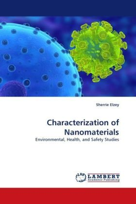 Characterization of Nanomaterials - Environmental, Health, and Safety Studies - Elzey, Sherrie