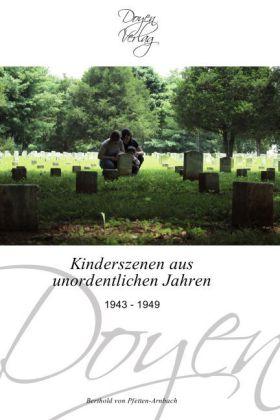 Kinderszenen aus unordentlichen Jahren - 1943 - 1949 - Pfetten-Arnbach, Berthold von