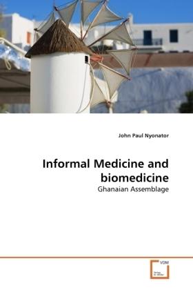 Informal Medicine and biomedicine - Ghanaian Assemblage - Nyonator, John Paul