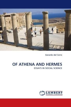 OF ATHENA AND HERMES - ESSAYS IN SOCIAL SCIENCE - Cerro, Gerardo del