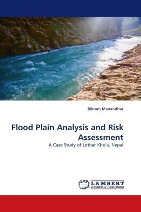 Flood Plain Analysis and Risk Assessment - A Case Study of Lothar Khola, Nepal - Manandhar, Bikram