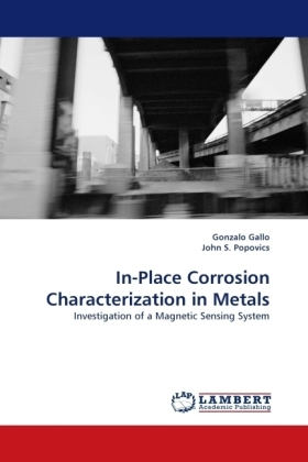 In-Place Corrosion Characterization in Metals - Investigation of a Magnetic Sensing System - Gallo, Gonzalo / Popovics, John S.
