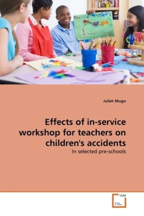 Effects of in-service workshop for teachers on children's accidents - In selected pre-schools - Mugo, Juliet