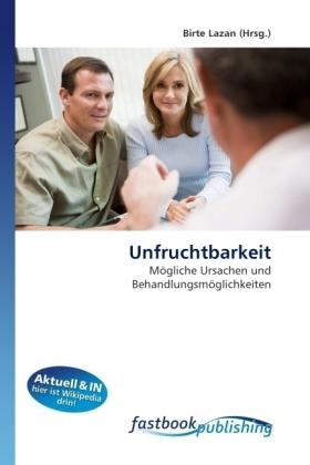 Unfruchtbarkeit - Mögliche Ursachen und Behandlungsmöglichkeiten - Lazan, Birte