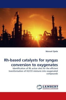 Rh-based catalysts for syngas conversion to oxygenates - Identification of Rh active sites for the efficient transformation of H2/CO mixtures into oxygenated compounds - Ojeda, Manuel