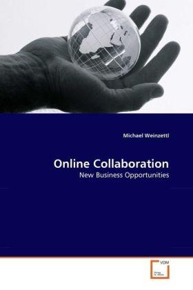 Online Collaboration - New Business Opportunities - Weinzettl, Michael