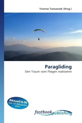 Paragliding - Den Traum vom Fliegen realisieren - Tomansek, Yvonne