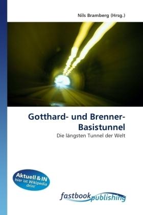Gotthard- und Brenner-Basistunnel - Die längsten Tunnel der Welt - Bramberg, Nils
