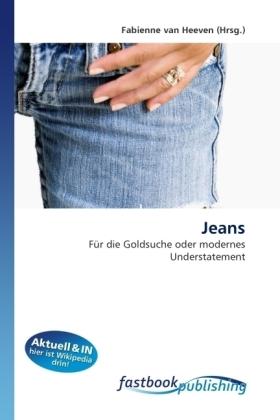 Jeans - Für die Goldsuche oder modernes Understatement - van Heeven, Fabienne