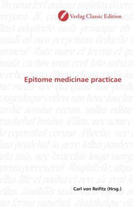 Epitome medicinae practicae - Reifitz, Carl von (Hrsg.)