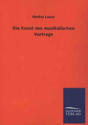 Die Kunst des musikalischen Vortrags - Lussy, Mathis