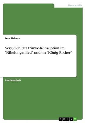 Akademische Schriftenreihe: Vergleich der triuwe-Konzeption im