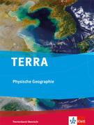 TERRA Physische Geographie. Ausgabe ab 2010: Themenband Klasse 10-13: Themenband für die Oberstufe