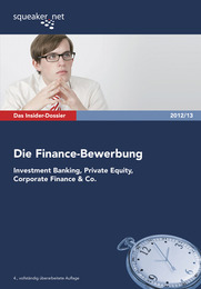 Das Insider-Dossier: Die Finance-Bewerbung: Investment Banking, Private Equity, Corporate Finance & Co
