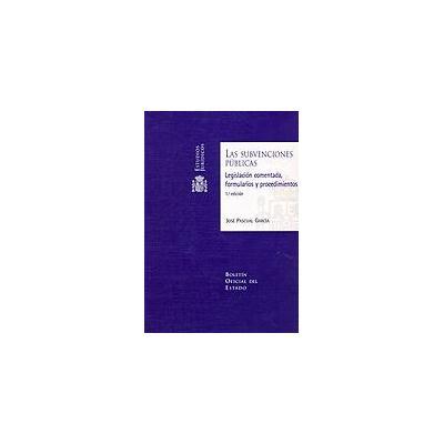 Subvenciones Publicas Legislacion Comentada Formularios y Procedimientos