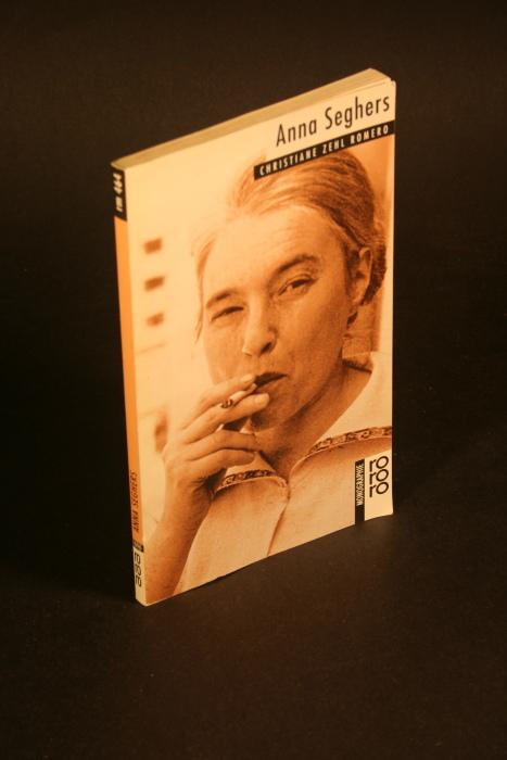 Anna Seghers.  Mit Selbstzeugnissen und Bilddokumenten - Romero, Christiane Zehl