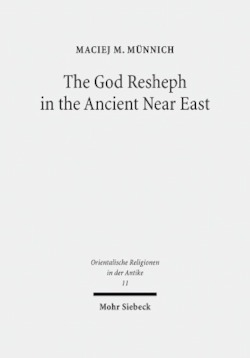 The God Resheph in the Ancient Near East (Orientalische Religionen in der Antike)