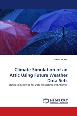 Climate Simulation of an Attic Using Future Weather Data Sets - M. Nik, Vahid