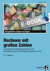 Rechnen mit großen Zahlen - Anschauliche Übungsmaterialien mit Selbstkontrolle für den Mathematikunterricht (5. bis 7. Klasse) - Wolfgang Göbels
