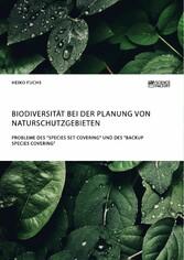 Biodiversität bei der Planung von Naturschutzgebieten. Probleme des 'Species Set Covering' und des 'Backup Species Covering' Heiko Fuchs Author