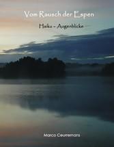 Vom Rausch der Espen - Haiku - Augenblicke - Marco Ceurremans