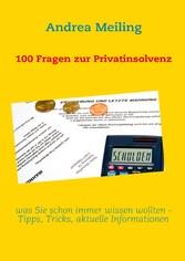 100 Fragen zur Privatinsolvenz - was Sie schon immer wissen wollten - Tipps, aktuelle Urteile und Informationen - Andrea Meiling, Calberlah Spareulenverlag GbR
