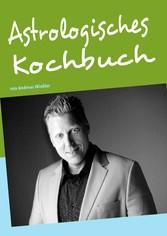 Astrologisches Kochbuch - von Andreas Winkler - Andreas Winkler