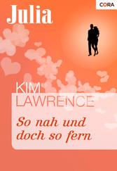 So nah und doch so fern - Kim Lawrence
