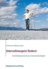 Unternehmergeist fördern! - Youth Entrepreneurship Policy im internationalen Vergleich