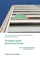 Strategien gegen Rechtsextremismus, Band 2 - Handlungsempfehlungen für Politik und Praxis - Viola B. Georgi, Hauke Hartmann, Britta Schellenberg, Michael Seberich