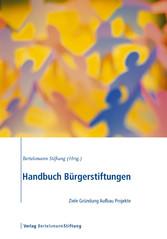 Handbuch Bürgerstiftungen - Ziele, Gründung, Aufbau, Projekte