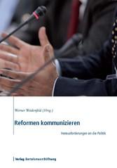 Reformen kommunizieren - Herausforderungen an die Politik - Werner Weidenfeld