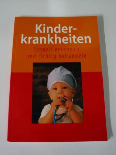 Kinderkrankheiten: schnell erkennen, richtig behandeln