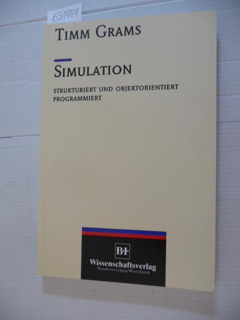 Simulation : strukturiert und objektorientiert programmiert - Grams, Timm