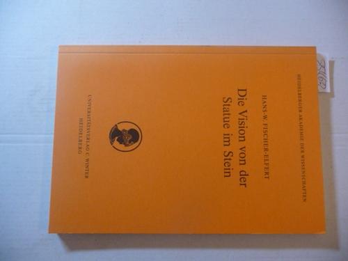Die Vision von der Statue im Stein : Studien zum altägyptischen Mundöffnungsritual : vorgelegt am 27. Juni 1997 von Jan Assmann - Fischer-Elfert, Hans-Werner  Hoffmann, Friedhelm