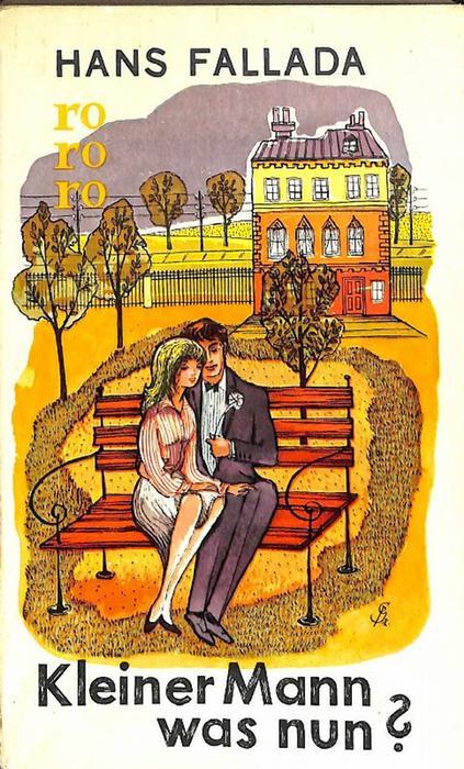 Kleiner Mann - was nun?..der zusammanhalt einer Ehe zur Zeit der Weltwirtschaftskrise von Hans Fallada - Fallada, Hans