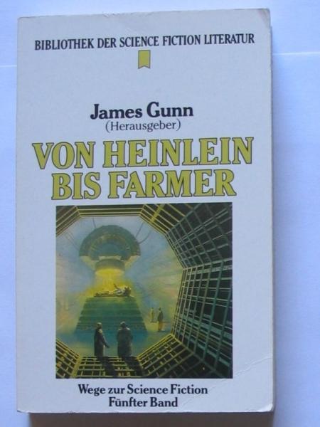 Von Heinlein bis Farmer. Heyne Bibliothek der Science Fiction Literatur 94. Wege zur Science Fiction 01.